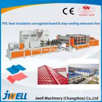 Best Jwell PVC Heat Insulation corrugated board & step-roofing extrusion line wholesale