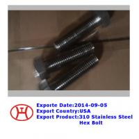 Best 310 stainless steel hex bolt wholesale