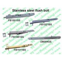 Best Stainless Steel Flush Bolt wholesale