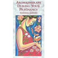Books Aromatherapy During Your Pregnancy